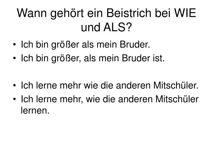 Wann gehört ein Beistrich bei WIE und ALS?