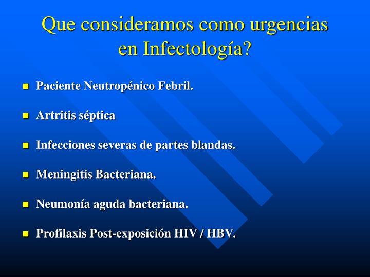 Que consideramos como urgencias en Infectología?