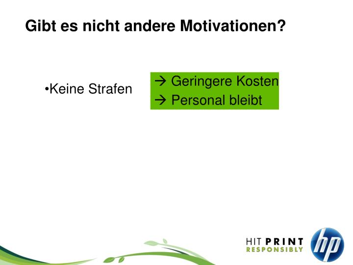 Gibt es nicht andere Motivationen?