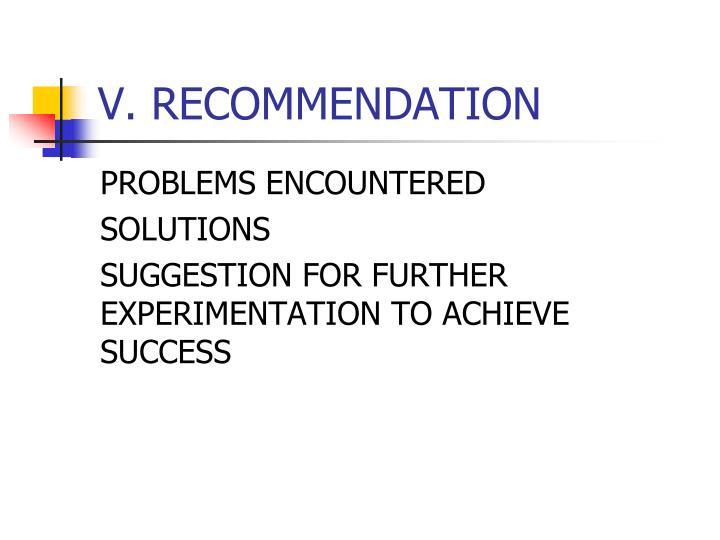 V. RECOMMENDATION