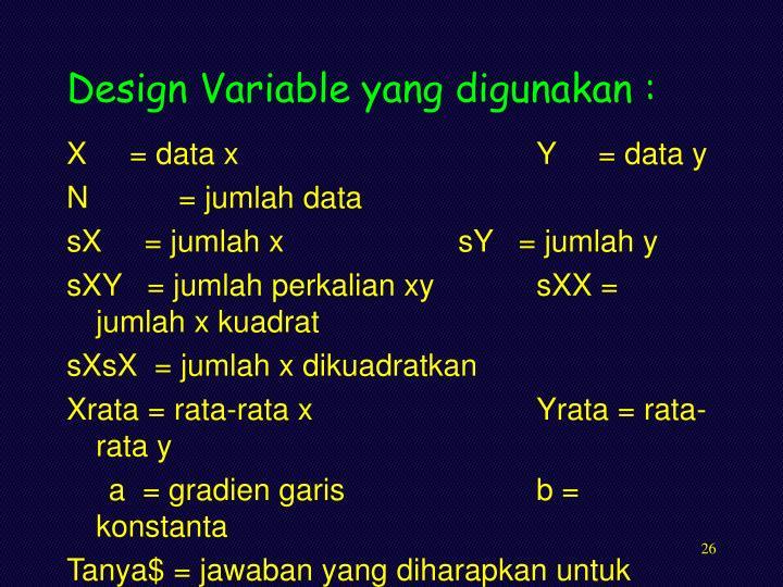 Design Variable yang digunakan :
