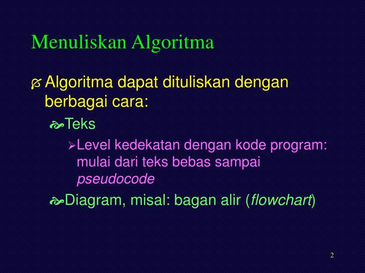 Menuliskan Algoritma