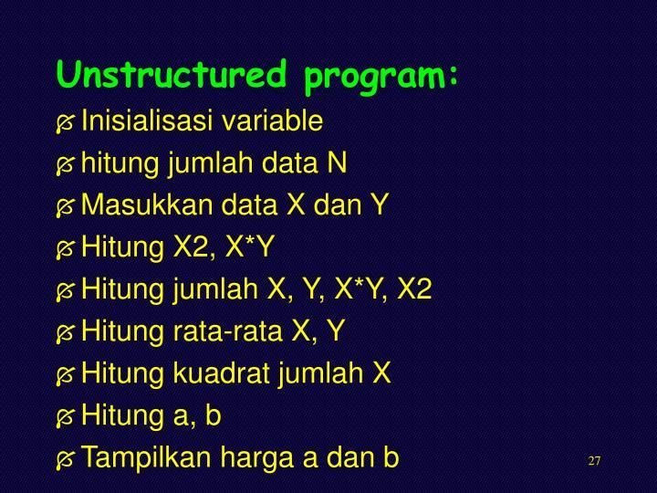 Unstructured program:
