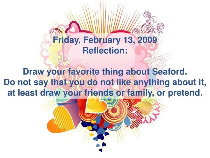 Friday, February 13, 2009