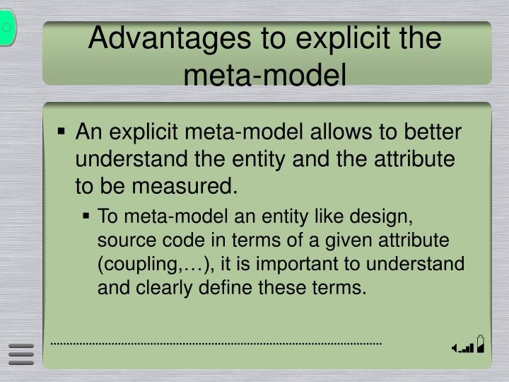 Advantages to explicit the meta-model