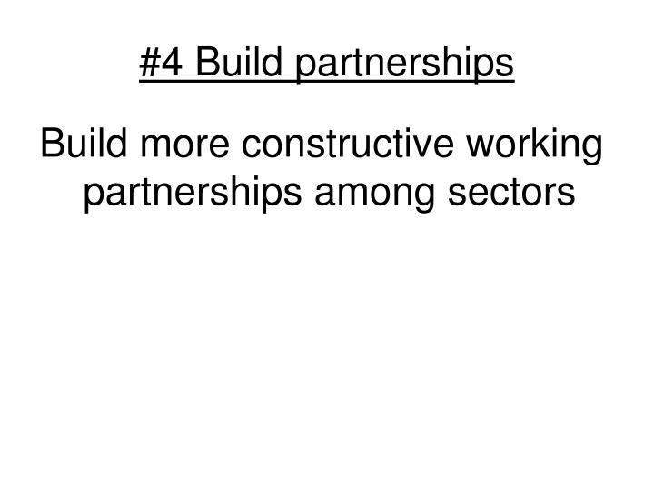#4 Build partnerships