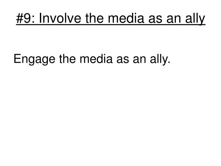 #9: Involve the media as an ally
