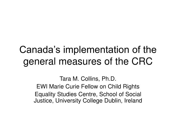 Canada s implementation of the general measures of the crc