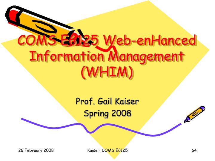 COMS E6125 Web-enHanced Information Management (WHIM)