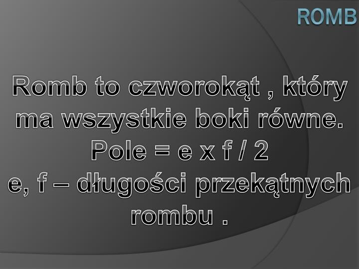 Romb to czworokąt , który ma wszystkie boki r