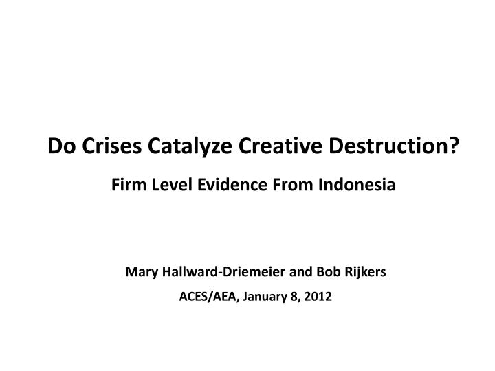 Do crises catalyze creative destruction firm level evidence from indonesia