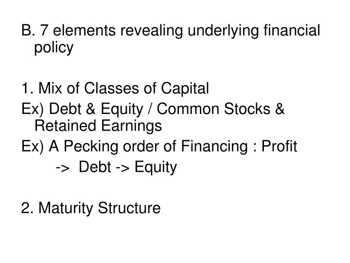 B. 7 elements revealing underlying financial policy