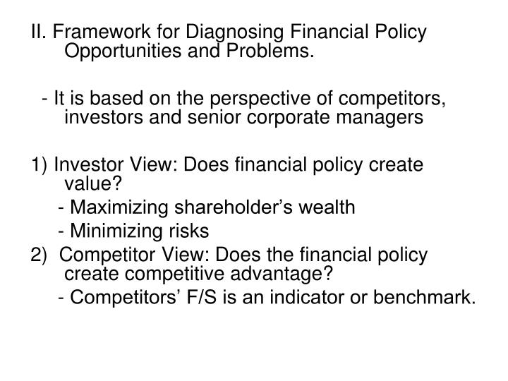 II. Framework for Diagnosing Financial Policy Opportunities and Problems.