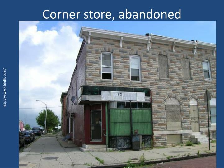 Corner store, abandoned