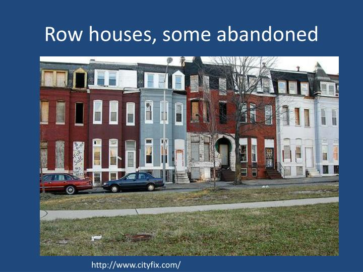 Row houses, some abandoned