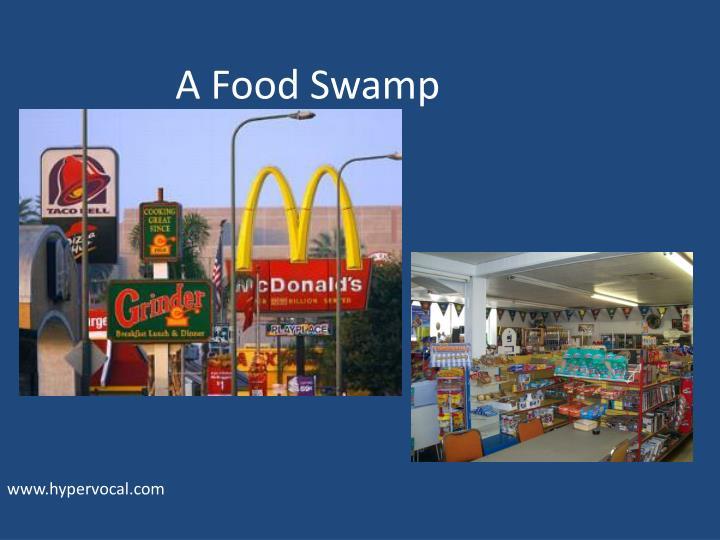 A Food Swamp