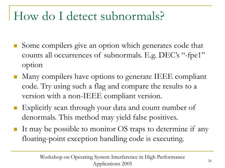 How do I detect subnormals?