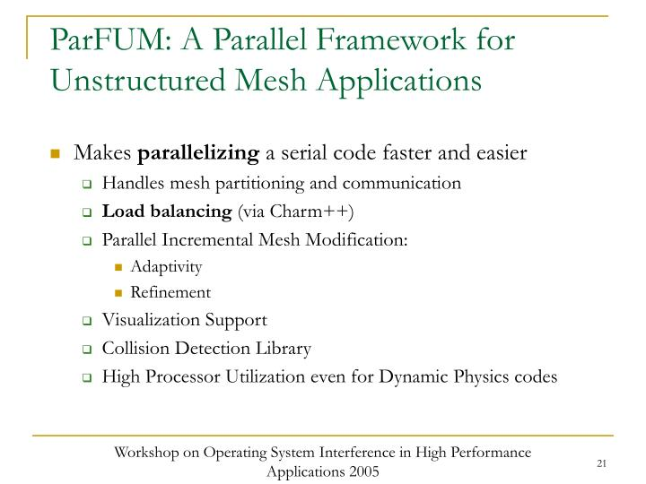 ParFUM: A Parallel Framework for Unstructured Mesh Applications