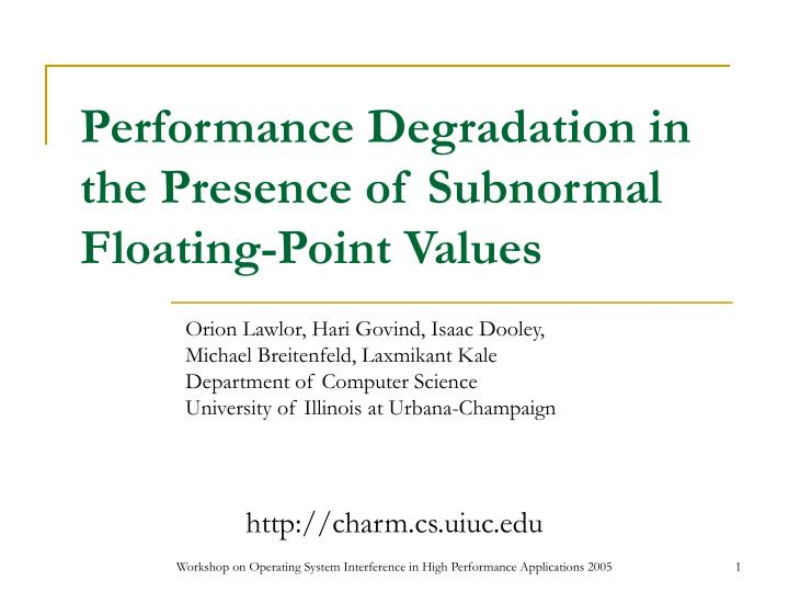 Performance degradation in the presence of subnormal floating point values