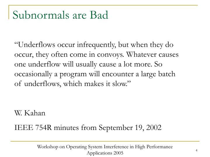 Subnormals are Bad