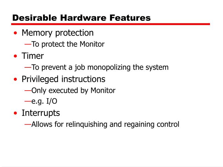 Desirable Hardware Features