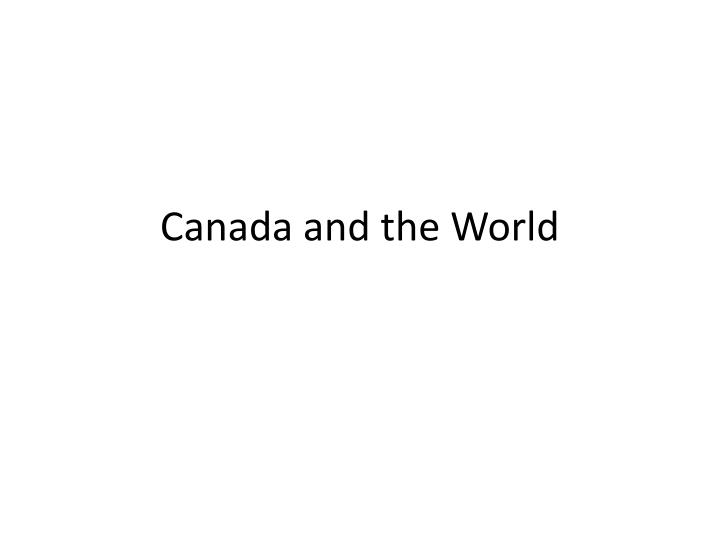 Canada and the world
