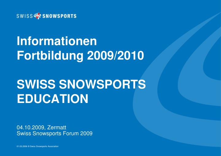 Informationen fortbildung 2009 2010 swiss snowsports education