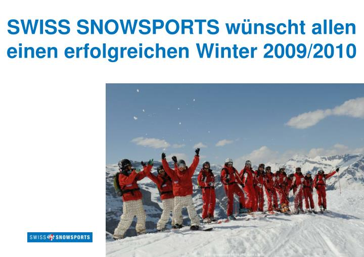 SWISS SNOWSPORTS wünscht allen einen erfolgreichen Winter 2009/2010