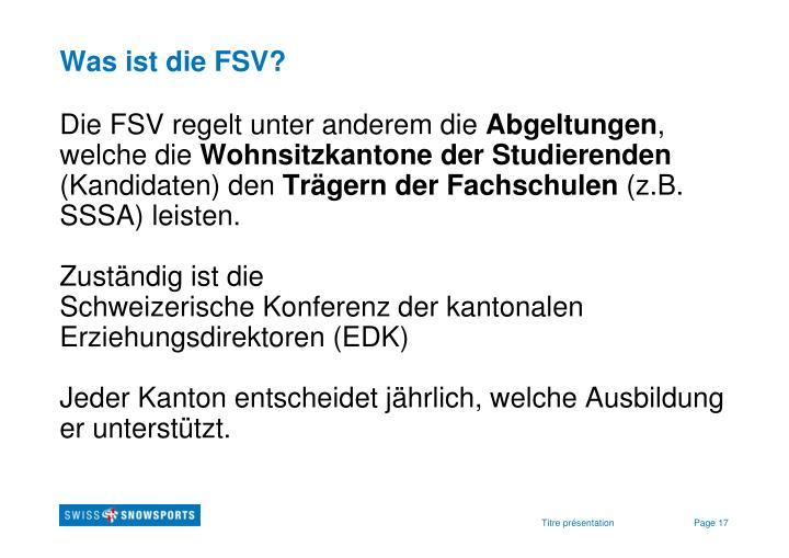 Was ist die FSV?