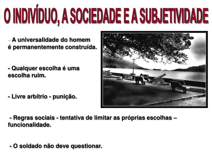 O INDIVÍDUO, A SOCIEDADE E A SUBJETIVIDADE