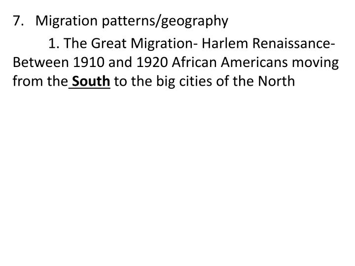 7.   Migration patterns/geography