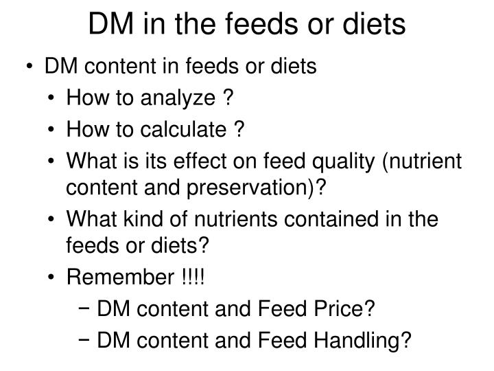 DM in the feeds or diets
