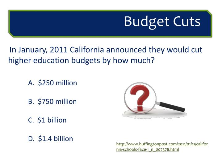 In January, 2011 California announced they would cut higher education budgets by how much?