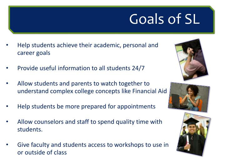 Help students achieve their academic, personal and career goals