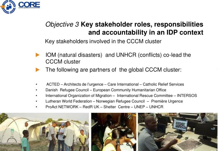 IOM (natural disasters)  and UNHCR (conflicts) co-lead the CCCM