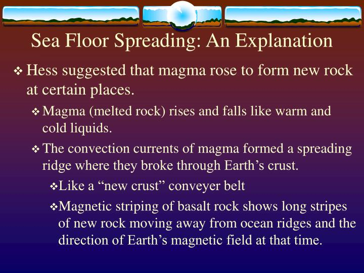 Sea Floor Spreading: An Explanation