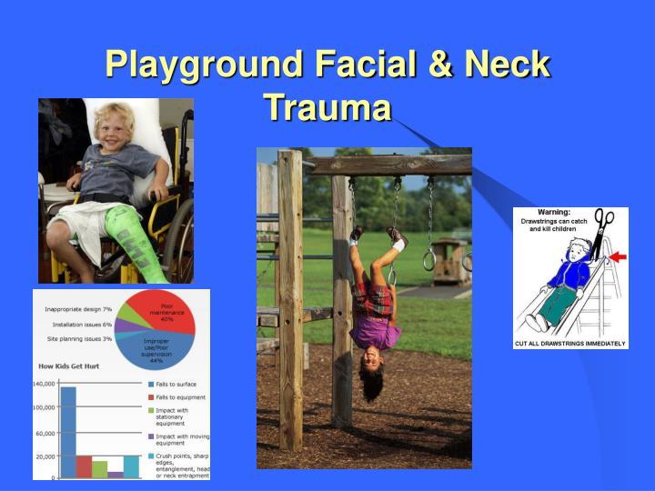 Playground Facial & Neck Trauma