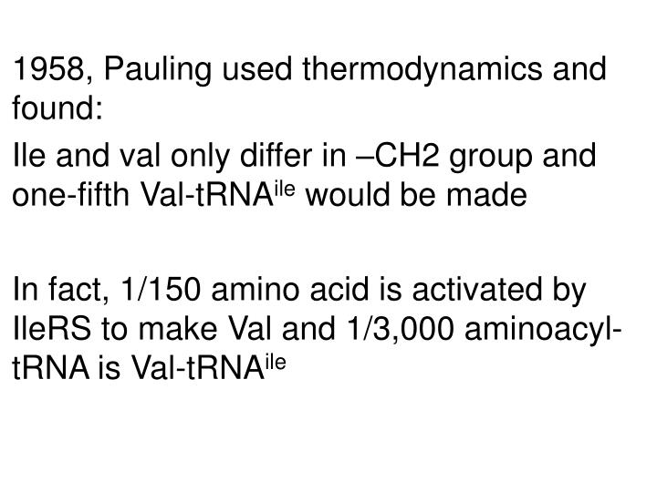 1958, Pauling used thermodynamics and found: