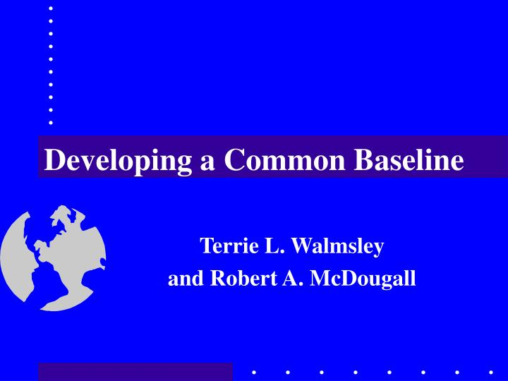 Developing a Common Baseline