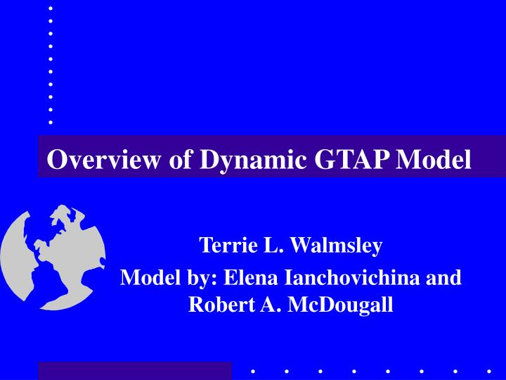 overview of dynamic gtap model