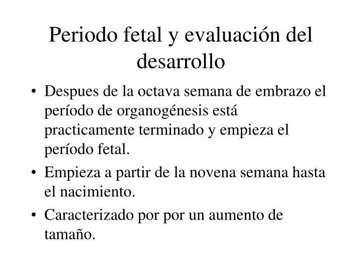 Periodo fetal y evaluación del desarrollo