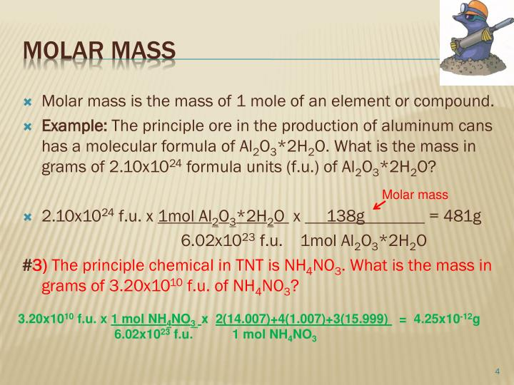 Molar mass is the mass of 1 mole of an element or compound.
