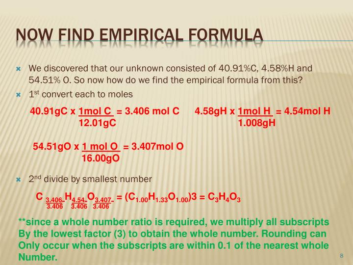 We discovered that our unknown consisted of 40.91%C, 4.58%H and 54.51% O. So now how do we find the empirical formula from this?