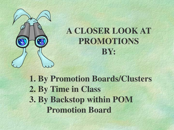 A CLOSER LOOK AT PROMOTIONS
