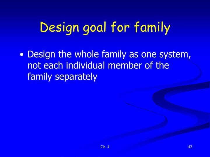 Design goal for family