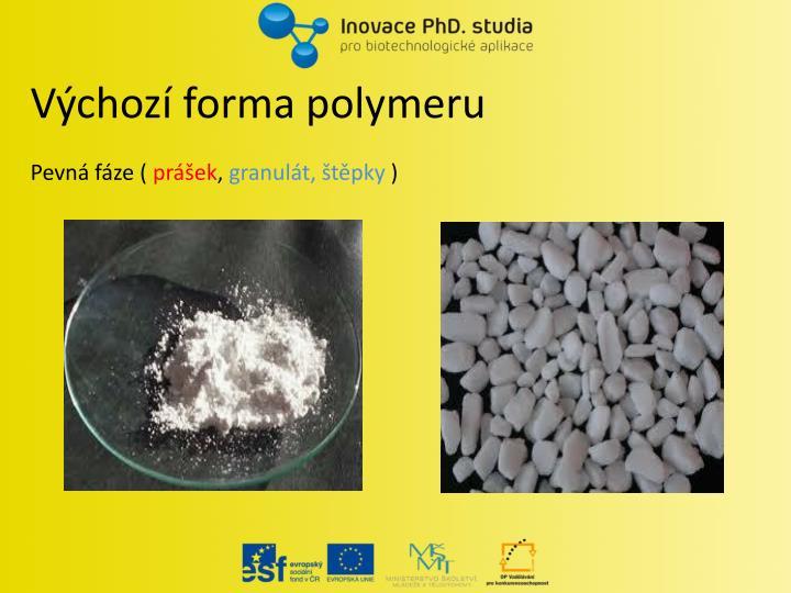 Výchozí forma polymeru