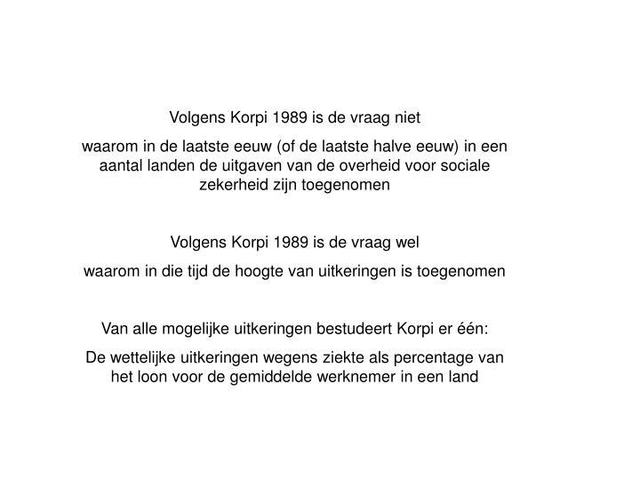 Volgens Korpi 1989 is de vraag niet