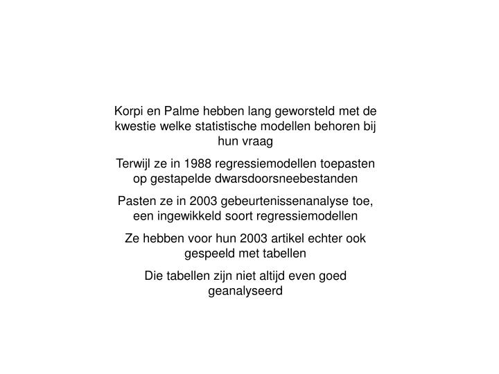 Korpi en Palme hebben lang geworsteld met de kwestie welke statistische modellen behoren bij hun vraag