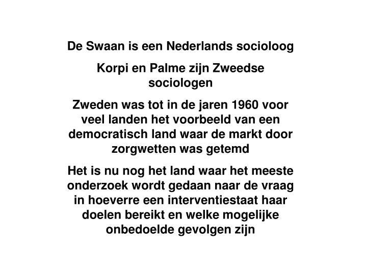 De Swaan is een Nederlands socioloog