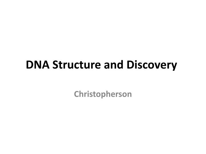 DNA Structure and Discovery